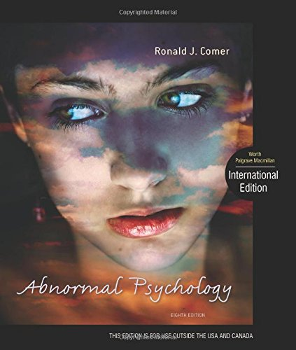 Abnormal Psychology, by Ronald J. Comer