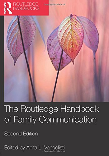 The Routledge Handbook of Family Communication (Routledge Communication Series)