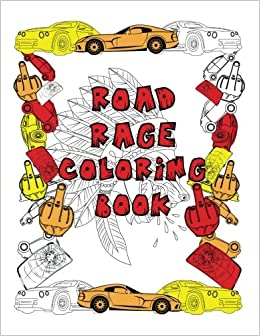 Road Rage Coloring Book Large Print