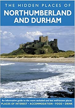 HIDDEN PLACES OF NORTHUMBERLAND AND DURHAM (Hidden Places of Northumberland & Durham) by Peter Long (2006-08-04)