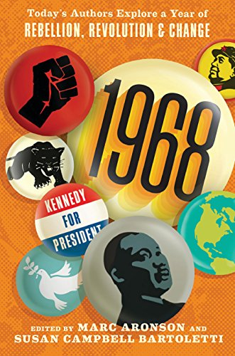 1968: Today's Authors Explore a Year of Rebellion, Revolution, and Change by Candlewick