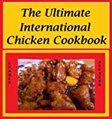 Unlimited Book: The Ultimate International Chicken Cookbook: Award-Winning Chicken Recipes From Around The World (English Edition)