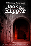 101 Amazing Facts about Jack the Ripper (English Edition)