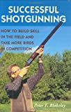 Successful Shotgunning, Peter Blakeley, 0811700429