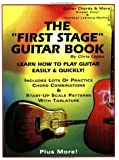 """The """"First Stage"""" Guitar Book: Learn How to Play Guitar Easily & Quickly!"""