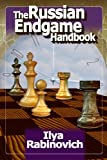 The Russian Endgame Handbook, Ilya Rabinovich, 1936277395