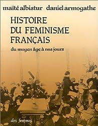 Histoire du féminisme français : Du Moyen Age à nos jours par Maïté Albistur