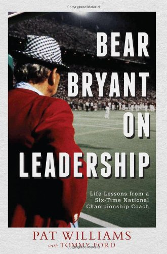 Read Online Bear Bryant On Leadership: Life Lessons from a Six-Time National Championship Coach ebook