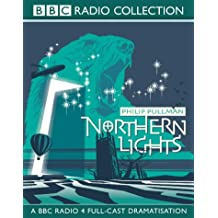 Northern Lights: Northern Lights BBC Radio 4 Full-cast Dramatisation