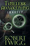 img - for Timeless Awakening: IMHOTEP book / textbook / text book