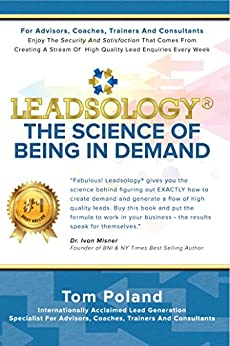 LEADSOLOGY®: THE SCIENCE OF BEING IN DEMAND by [Poland, Tom]