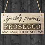 Red Ocean Freshly Poured Prosecco Here All Day Hanging Wooden Sign Shop Cafe Plaque by Red Ocean