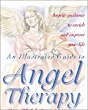 An Illustrated Guide to Angel Therapy, Denise Whichello Brown, 0517163977
