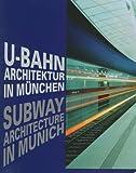 U-Bahn-Architektur in Munchen/Subway Architecture in Munich (English and German Edition)