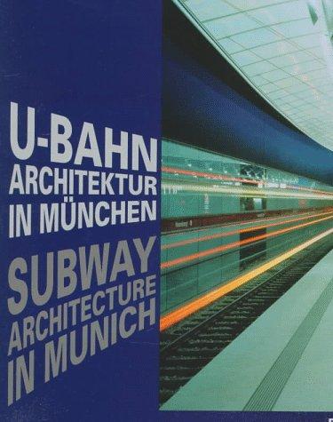 U-Bahn-Architektur in Munchen/Subway Architecture in Munich (English and German Edition) by Prestel Pub