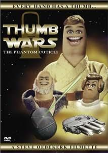Thumb Wars - The Phantom Cuticle