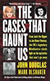 Front cover for the book The Cases That Haunt Us by John Douglas