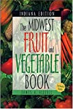 The Midwest Fruit and Vegetable Book: Indiana