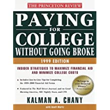 Paying for College Without Going Broke, 1999 Edition: Insider Strategies to Maximize Financial Aid and Minimize...