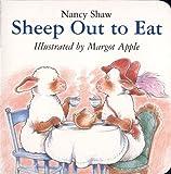 Sheep Out to Eat, Nancy E. Shaw, 0618583394
