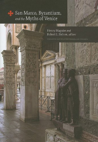 San Marco, Byzantium, and the Myths of Venice (Dumbarton Oaks Byzantine Symposia and ()