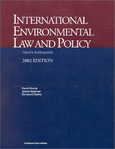 International Environmental Law and Policy: 2002 Treaty Supplement