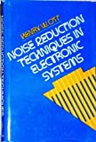 img - for Noise Reduction Techniques in Electronic Systems by Henry W. Ott (1976-05-19) book / textbook / text book