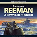 A Dawn Like Thunder Audiobook by Douglas Reeman Narrated by David Rintoul