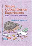 img - for Simple Optical Illusion Experiments With Everyday Materials book / textbook / text book