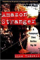 Amazon Stranger: A Rainforest Chief Battles Big Oil Paperback