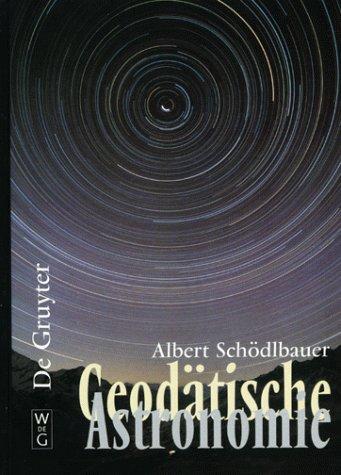 Geodätische Astronomie: Grundlagen und Konzepte