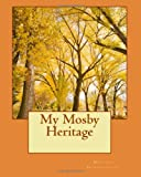 My Mosby Heritage, Melissa Gospodinoff, 1463659776