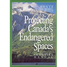 Protecting Canada's Endangered Spaces: An Owner's Manual