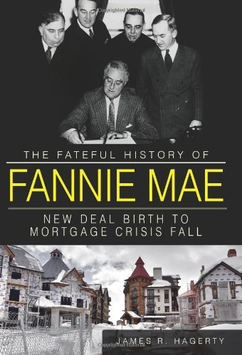 the-fateful-history-of-fannie-mae-new-deal-birth-to-mortgage-crisis-fall-hardcover-2012-author-james