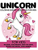 Unicorn Coloring and Activity Book for Kids: Mazes, Coloring, Dot to Dot, Word Search, and More!, Kids 4-8, 8-12 (Kids Activity Books)