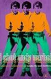 I Shot Andy Warhol: Includes Valerie Solanas's 'SCUM Manifesto'