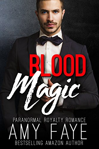 Blood Magic: Paranormal Royalty Romance