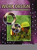 Work Design : Industrial Ergonomics, Konz, Stephan and Johnson, Steven, 1890871079