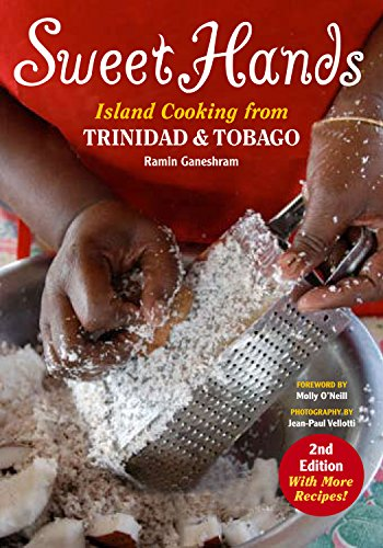 Sweet Hands: Island Cooking from Trinidad & Tobago by Ramin Ganeshram  Ramin