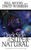 Dark Side of the Supernatural World, Bill Myers, 0764221515