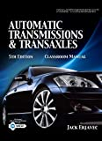 Today's Technician : Automatic Transmissions and Transaxles, Erjavec, Jack, 1435481054