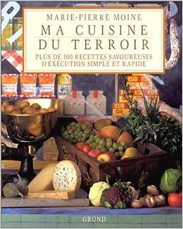 Amazon Fr Ma Cuisine Du Terroir Marie Pierre Moine