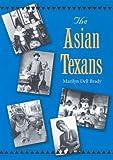 The Asian Texans, Marilyn Dell Brady, 1585443123