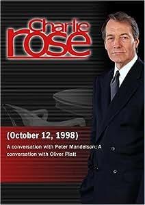 Charlie Rose with Peter Mandelson; Oliver Platt (October 12, 1998)