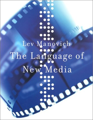 The Language of New Media (Leonardo Books) by Mit Press