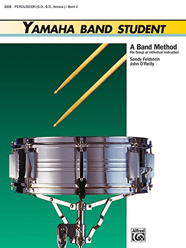 - Yamaha Band Student, Book 2: Percussion - Snare Drum, Bass Drum & Accessories (Yamaha Band Method)