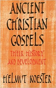 Book Ancient Christian Gospels: Their History and Development 1st (first) Edition by Helmut Koester published by T&T Clark (1992)