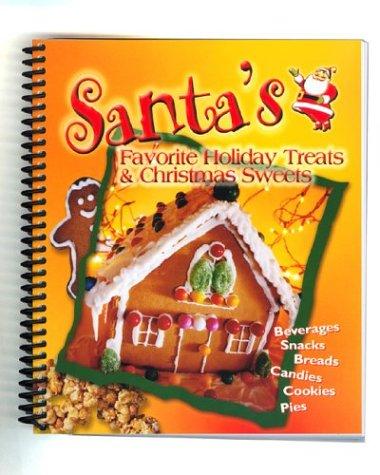 (Santa's Favorite Holiday Treats & Christmas Sweets)