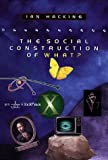 The Social Construction of What?, Ian Hacking, 067481200X