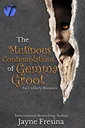 The Mutinous Contemplations of Gemma Groot: An Unlikely Romance